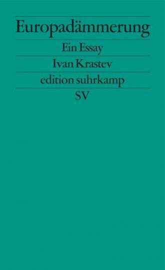 Ivan Krastev: Europadämmerung