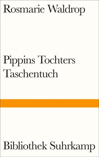 Rosmarie Waldrop: Pippins Tochters Taschentuch