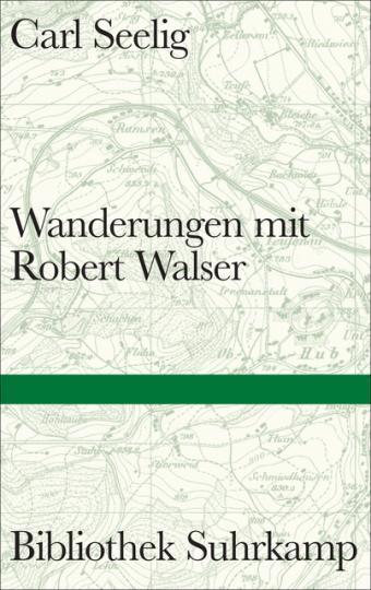 Carl Seelig: Wanderungen mit Robert Walser