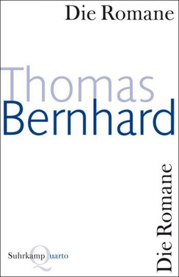 Thomas Bernhard: Die Romane
