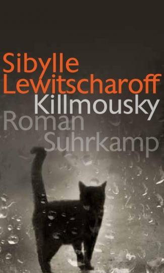 Sibylle Lewitscharoff: Killmousky