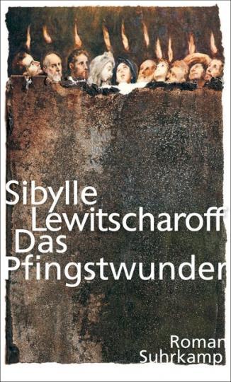 Sibylle Lewitscharoff: Das Pfingstwunder