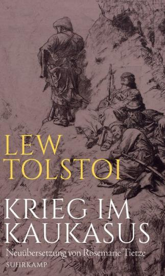 Lew Tolstoj, Rosemarie Tietze: Krieg im Kaukasus