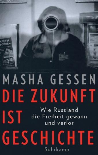 Masha Gessen: Die Zukunft ist Geschichte
