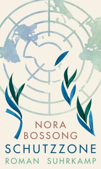 Nora Bossong: Schutzzone