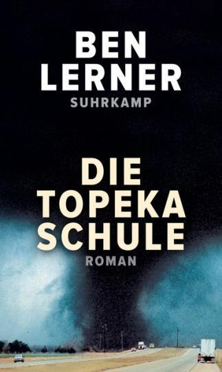 Ben Lerner: Die Topeka Schule