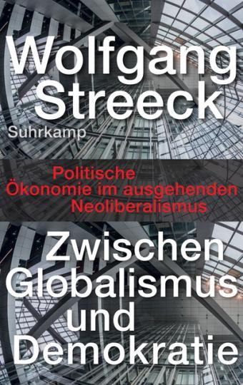 Wolfgang Streeck: Zwischen Globalismus und Demokratie