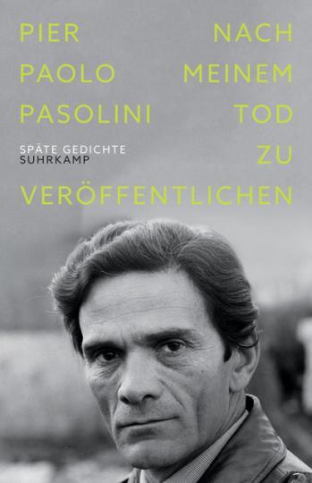 Pier Paolo Pasolini: Nach meinem Tod zu veröffentlichen