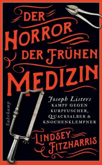 Lindsey Fitzharris: Der Horror der frühen Medizin