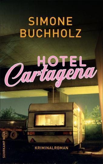Simone Buchholz: Hotel Cartagena