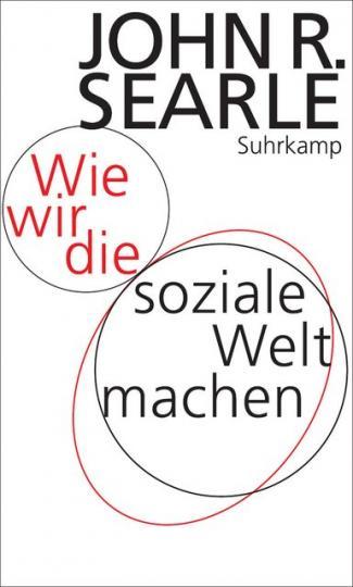 John R. Searle: Wie wir die soziale Welt machen