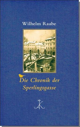 Wilhelm Raabe: Die Chronik der Sperlingsgasse