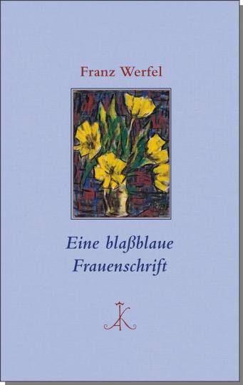 Franz Werfel: Eine blaßblaue Frauenschrift
