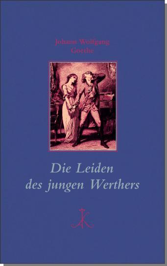 Johann Wolfgang Goethe: Die Leiden des jungen Werthers