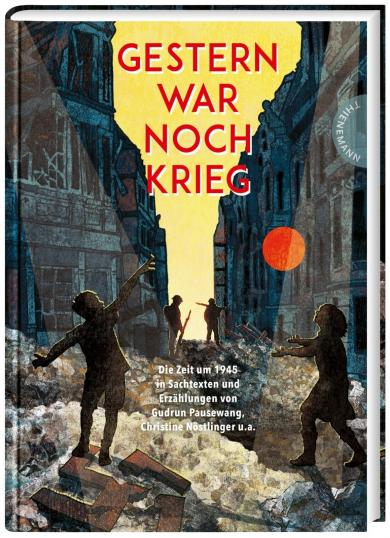 Irmela Schautz: Gestern war noch Krieg
