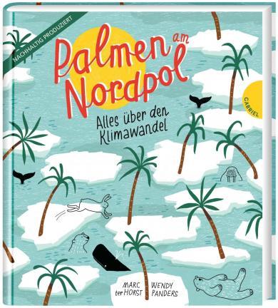 Marc ter Horst, Wendy Panders: Palmen am Nordpol