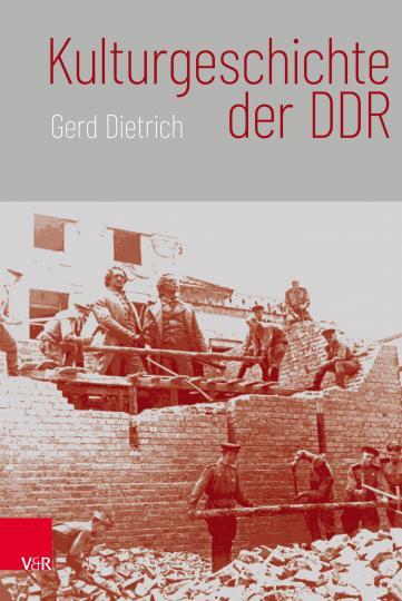 Gerd Dietrich: Kulturgeschichte der DDR