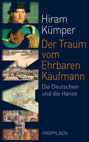 Hiram Kümper: Der Traum vom Ehrbaren Kaufmann