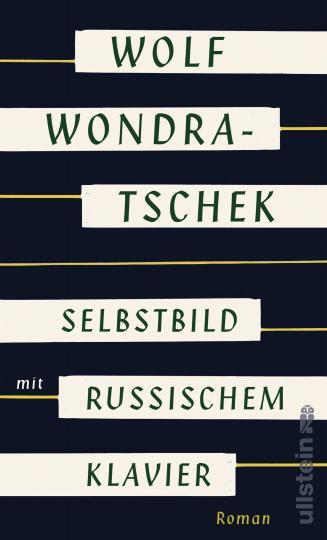 Wolf Wondratschek: Selbstbild mit russischem Klavier