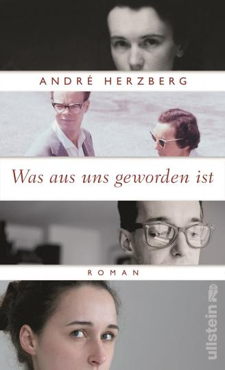 André Herzberg: Was aus uns geworden ist