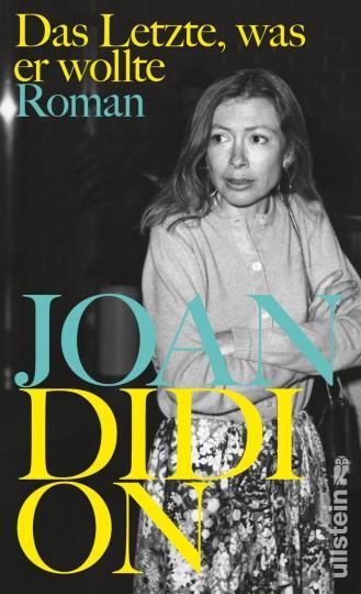 Joan Didion: Das Letzte, was er wollte