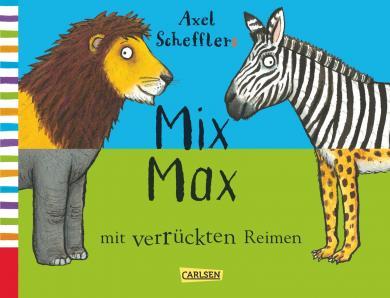 Scheffler, Axel: Axel Schefflers Mix Max mit verrückten Reimen