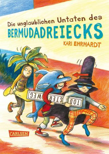 Kari Ehrhardt, Catharina Westphal: Die unglaublichen Untaten des Bermudadreiecks