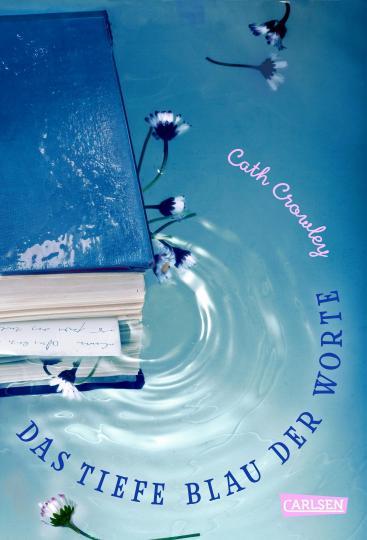 Cath Crowley: Das tiefe Blau der Worte