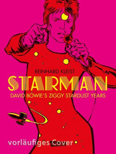 Reinhard Kleist: Starman - David Bowie's Ziggy Stardust Years