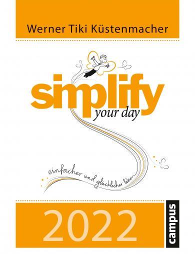 Werner Tiki Küstenmacher: simplify your day 2022