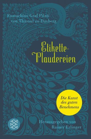 Eustachius Graf Pilati von Thassul zu Daxberg, Rainer Erlinger: Etikette-Plaudereien