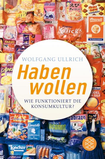 Wolfgang Ullrich: Habenwollen
