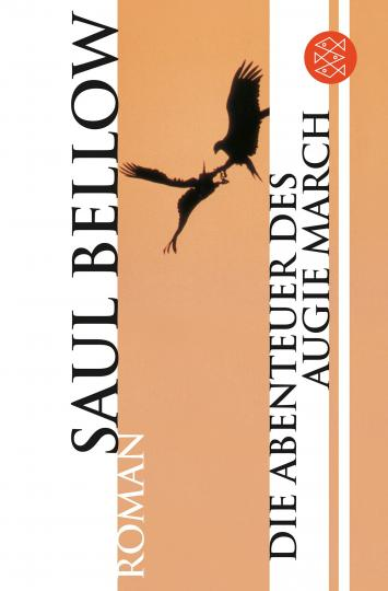 Saul Bellow: Die Abenteuer des Augie March