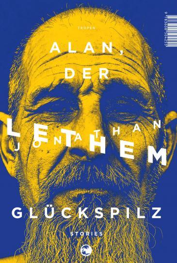 Jonathan Lethem: Alan, der Glückspilz