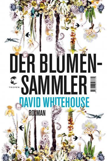 David Whitehouse: Der Blumensammler