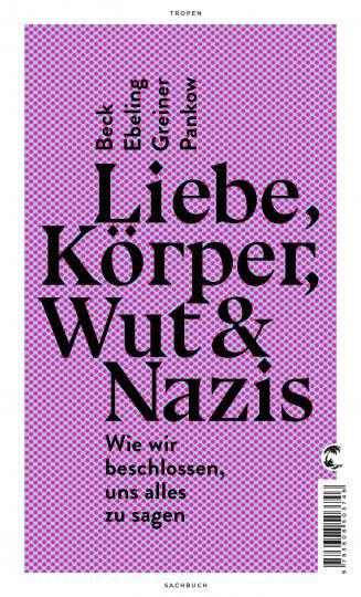 Jennifer Beck, Fabian Ebeling, Steffen Greiner, Mads Pankow: Liebe, Körper, Wut & Nazis