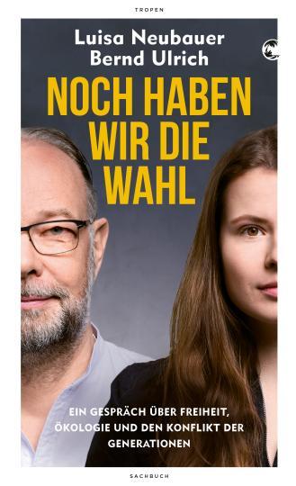 Luisa Neubauer, Bernd Ulrich: Noch haben wir die Wahl