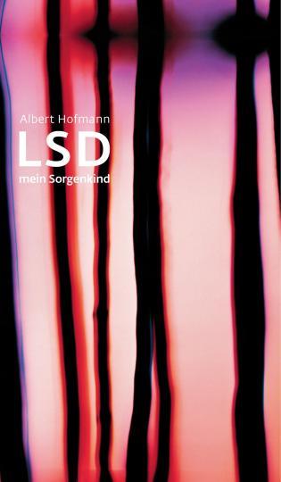 Albert Hofmann: LSD - Mein Sorgenkind