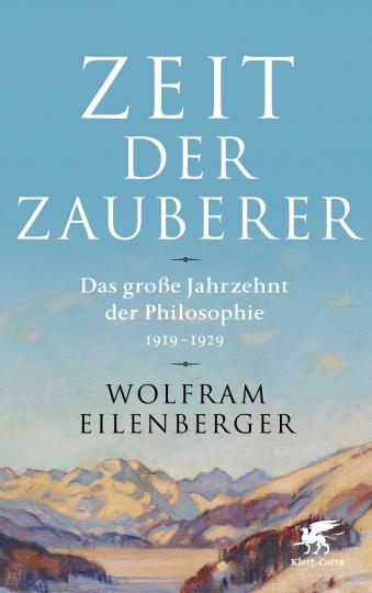 Wolfram Eilenberger: Zeit der Zauberer