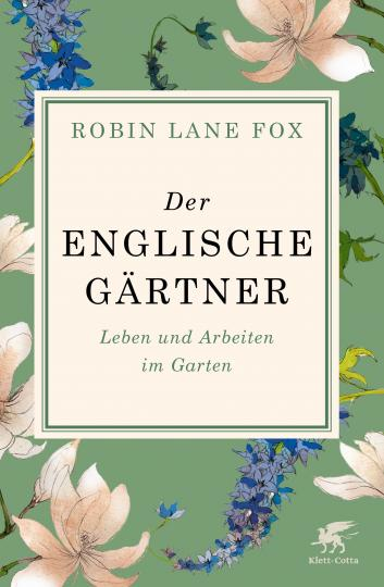 Robin Lane Fox: Der englische Gärtner