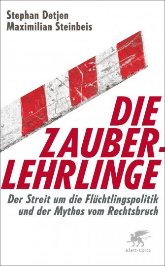 Stephan Detjen, Maximilian Steinbeis: Die Zauberlehrlinge