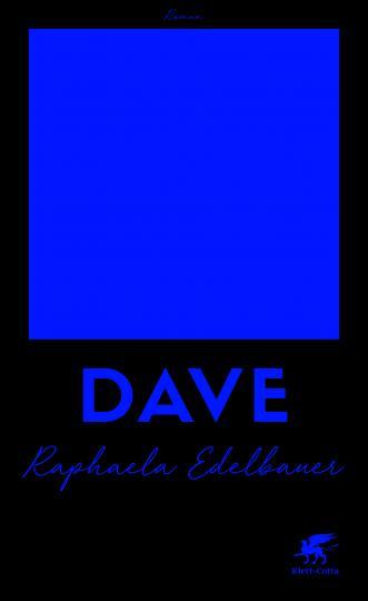 Raphaela Edelbauer: DAVE
