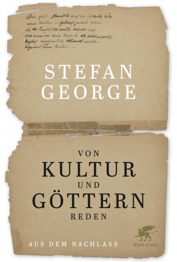 Stefan George, Ute Oelmann: Von Kultur und Göttern reden