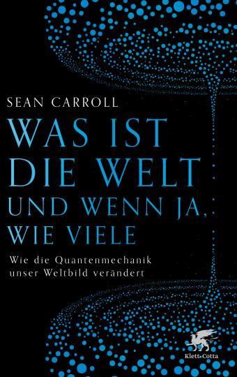 Sean Carroll: Was ist die Welt und wenn ja, wie viele