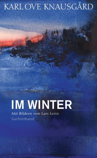 Karl Ove Knausgård: Im Winter