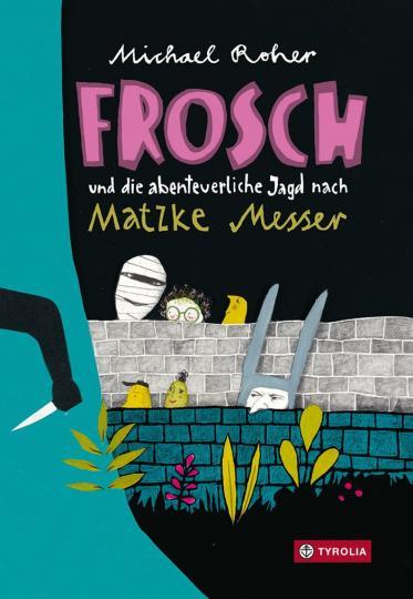 Michael Roher: Frosch und die abenteuerliche Jagd nach Matzke Messer