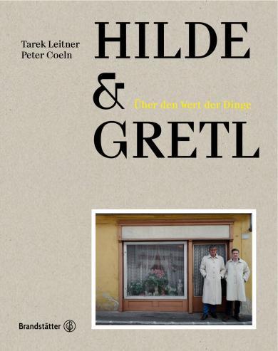 Peter Coeln, Tarek Leitner: Hilde & Gretl