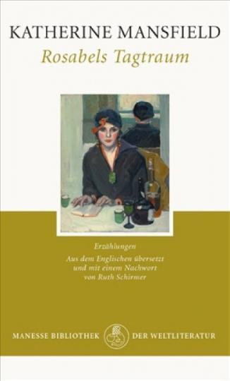 Katherine Mansfield: Rosabels Tagtraum