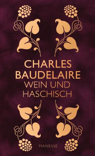 Charles Baudelaire: Wein und Haschisch