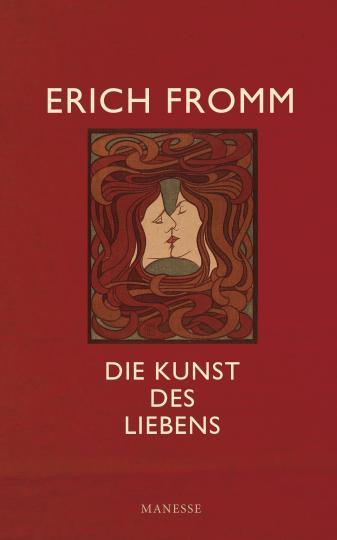 Erich Fromm: Die Kunst des Liebens